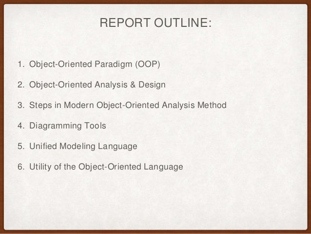 object oriented programming and systems analysis Design with object-oriented eyes like structured programming in legacy systems, object-oriented programming (oop) is used to manage the complexity of software systems however, oop technology provides several advantages oop applications oop methods make code more maintainable identifying the .