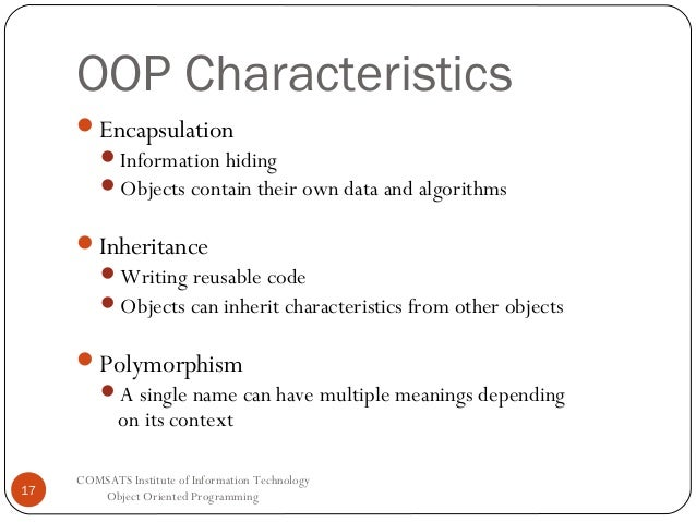 polymorphism in object oriented design information technology essay Cs 2352 object oriented analysis and design  , increased quality object technology emphasizes modeling the real  , • define polymorphism,.