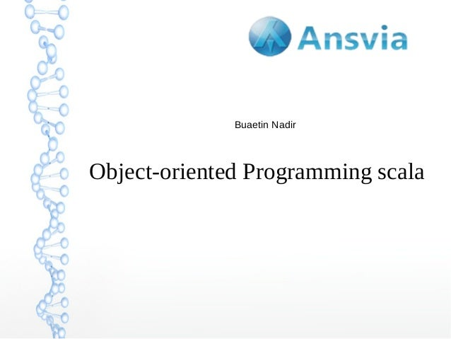Buaetin Nadir  Object-oriented Programming scala