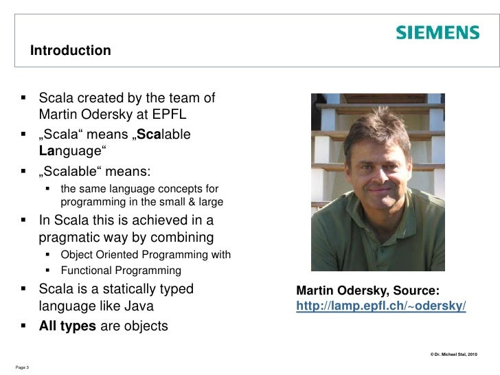 """Introduction<br />Scala created by the team of Martin Odersky at EPFL<br />""""Scala"""" means """"Scalable Language""""<br />""""Scalabl..."""
