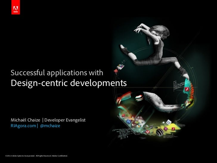 Successful applications with      Design-centric developments      Michaël Chaize | Developer Evangelist      RIAgora.com ...