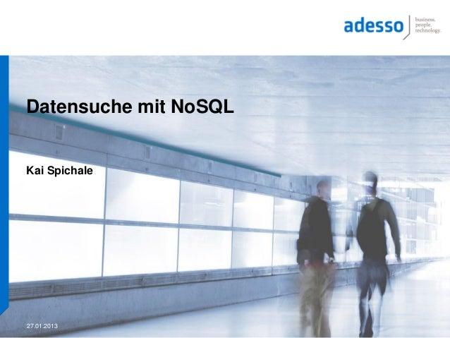 Datensuche mit NoSQLKai Spichale27.01.2013