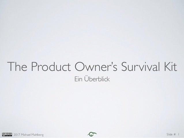Slide #2017 Michael Mahlberg The Product Owner's Survival Kit Ein Überblick 1