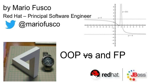 OOP vs and FP by Mario Fusco Red Hat – Principal Software Engineer @mariofusco