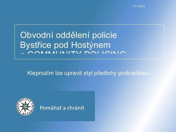 27.6.2011 Obvodní oddělení policie Bystřice pod Hostýnem a COMMUNITY POLICING