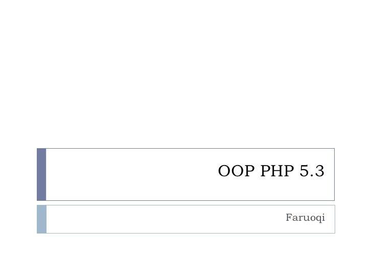 OOP PHP 5.3 Faruoqi