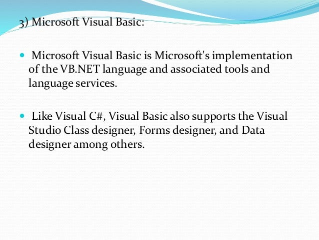 4) Microsoft Visual Web Designer:  Microsoft Visual Web Developer is used to create web sites, web applications and web s...