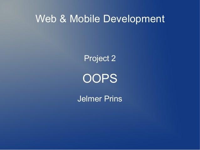 Web & Mobile DevelopmentProject 2OOPSJelmer Prins