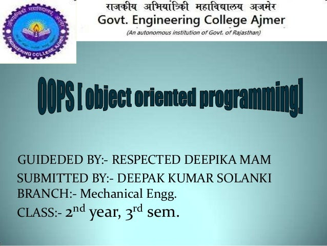 GUIDEDED BY:- RESPECTED DEEPIKA MAM SUBMITTED BY:- DEEPAK KUMAR SOLANKI BRANCH:- Mechanical Engg. CLASS:- 2nd year, 3rd se...