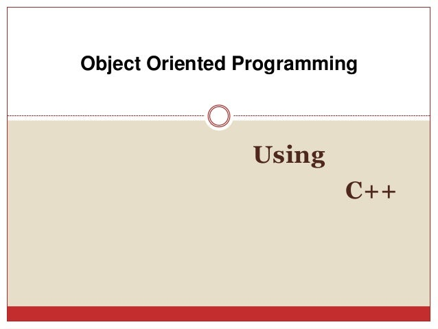 Using C++ Object Oriented Programming
