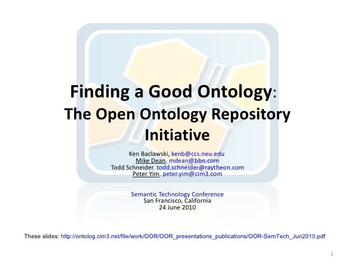 Finding a Good Ontology:               The Open Ontology Repository                        Initiative                     ...