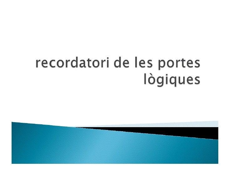 Recordatori portes logiques for Porte logique or