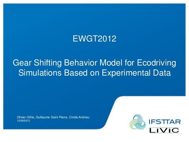 Présentation Ifsttar 04012011 EWGT2012 Gear Shifting Behavior Model for Ecodriving Simulations Based on Experimental Data ...