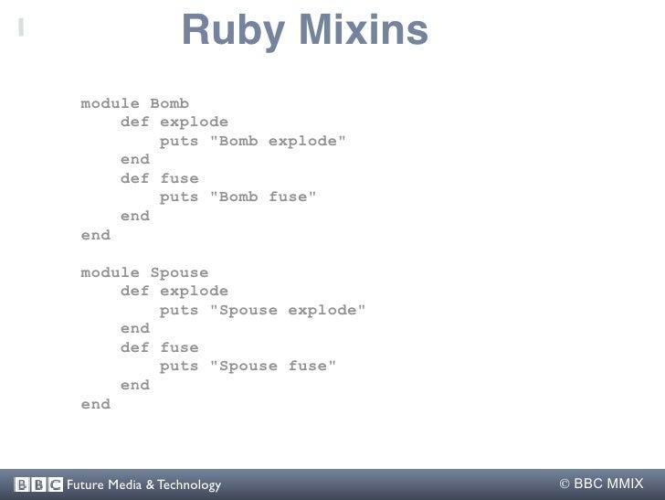 """Ruby Mixins   module Bomb       def explode           puts """"Bomb explode""""       end       def fuse           puts """"Bomb fu..."""