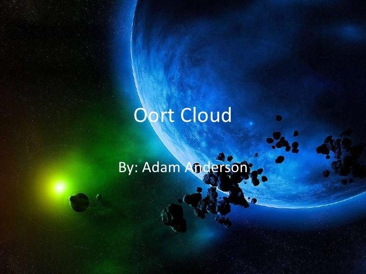 Oort CloudBy: Adam Anderson