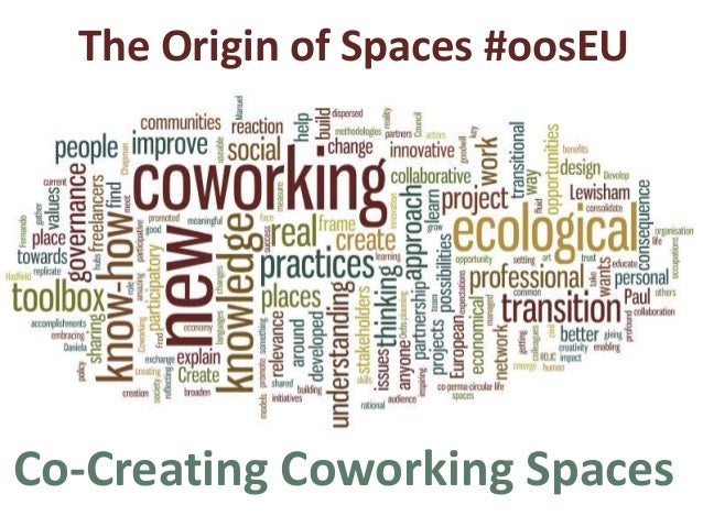 The Origin of Spaces #oosEU Co-Creating Coworking Spaces