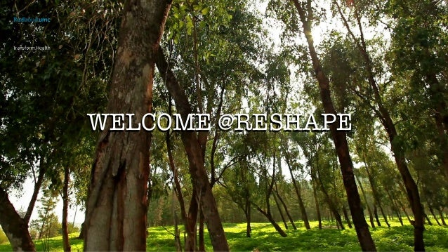 WELCOME @RESHAPE