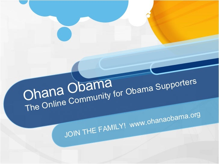 Ohana Obama The Online Community for Obama Supporters JOIN THE FAMILY!  www.ohanaobama.org