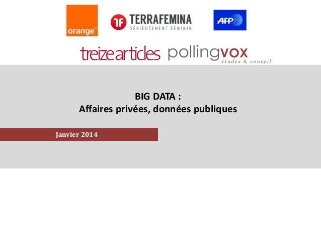 BIG DATA : Affaires privées, données publiques Janvier 2014