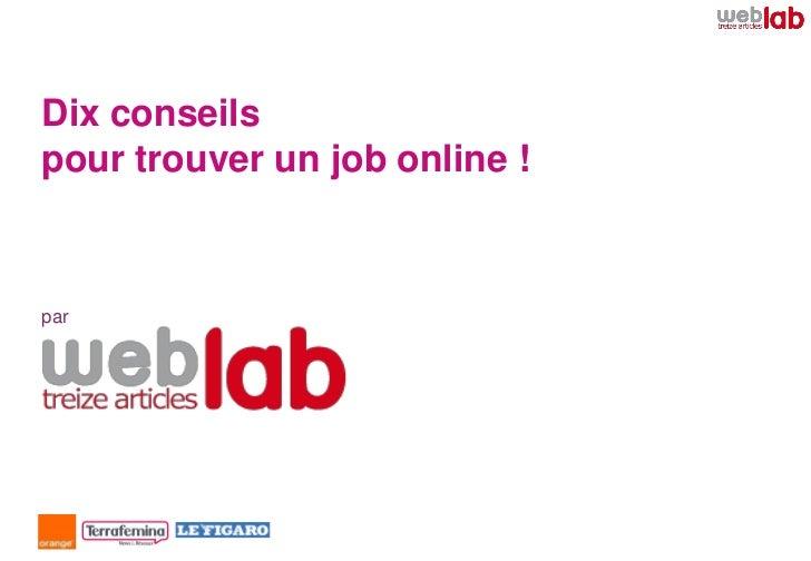 Dix conseilspour trouver un job online !par