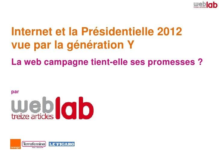 Internet et la Présidentielle 2012vue par la génération YLa web campagne tient-elle ses promesses ?par