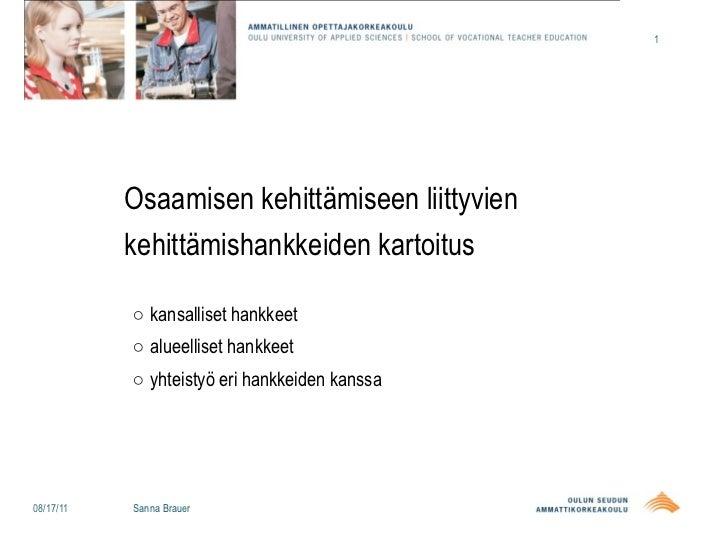 1           Osaamisen kehittämiseen liittyvien           kehittämishankkeiden kartoitus           ○ kansalliset hankkeet  ...