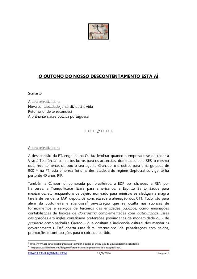 O OUTONO DO NOSSO DESCONTENTAMENTO ESTÁ AÍ  Sumário  A tara privatizadora  Nova contabilidade junta dívida à dívida  Retom...