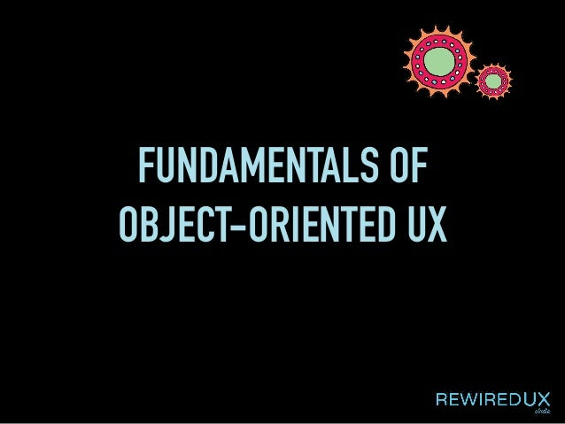 FUNDAMENTALS OF OBJECT-ORIENTED UX