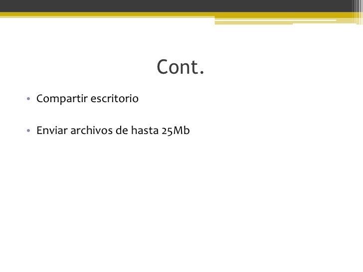 Desktop Sharing(P)• Oovoo te permite mostrar tu escritorio a todos los participantes de la video conferencia.