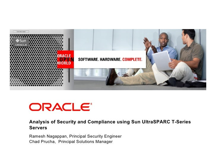 Analysis of Security and Compliance using Sun UltraSPARC T-Series Servers Ramesh Nagappan, Principal Security Engineer Cha...