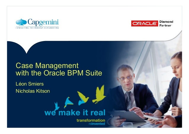 Case Management with the Oracle BPM Suite Léon Smiers Nicholas Kitson
