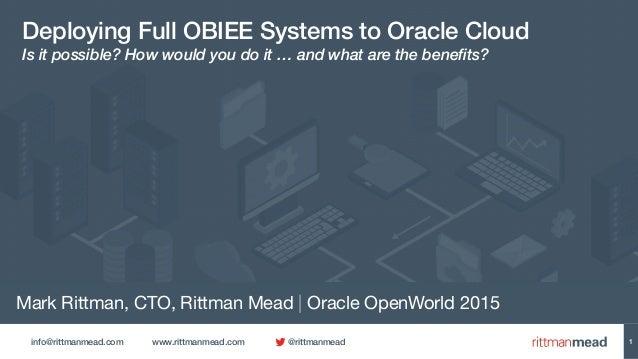 info@rittmanmead.com www.rittmanmead.com @rittmanmead Mark Rittman, CTO, Rittman Mead | Oracle OpenWorld 2015 Deploying Fu...