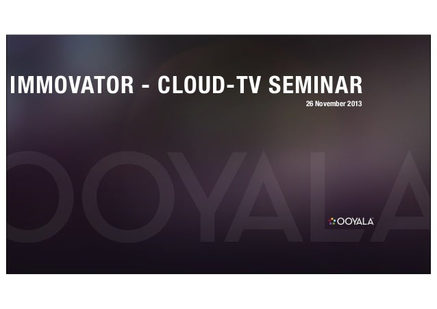IMMOVATOR - CLOUD-TV SEMINAR 26 November 2013