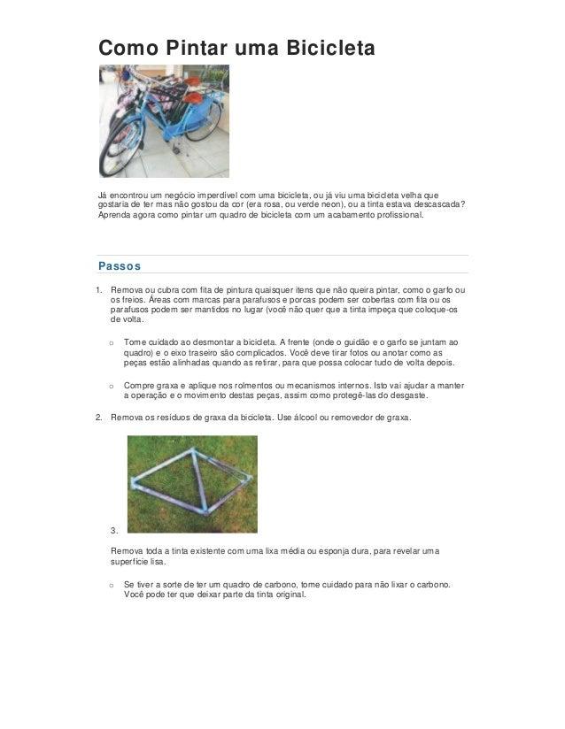 Como Pintar uma Bicicleta Já encontrou um negócio imperdível com uma bicicleta, ou já viu uma bicicleta velha que gostaria...