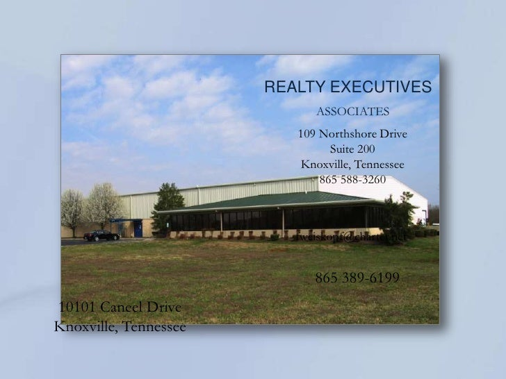 REALTY EXECUTIVES<br />ASSOCIATES<br />109 Northshore Drive<br />Suite 200<br />Knoxville, Tennessee<br />865 588-3260<br ...