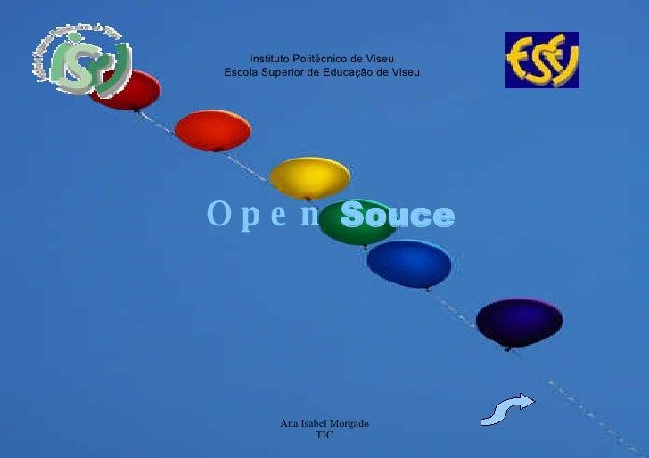 Open  Souce Instituto Politécnico de Viseu Escola Superior de Educação de Viseu