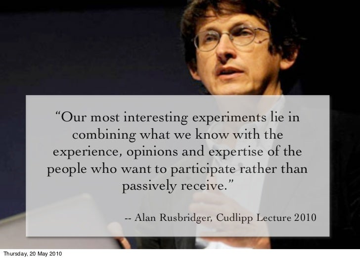 """""""Our most interesting experiments lie in                    combining what we know with the                 experience, op..."""