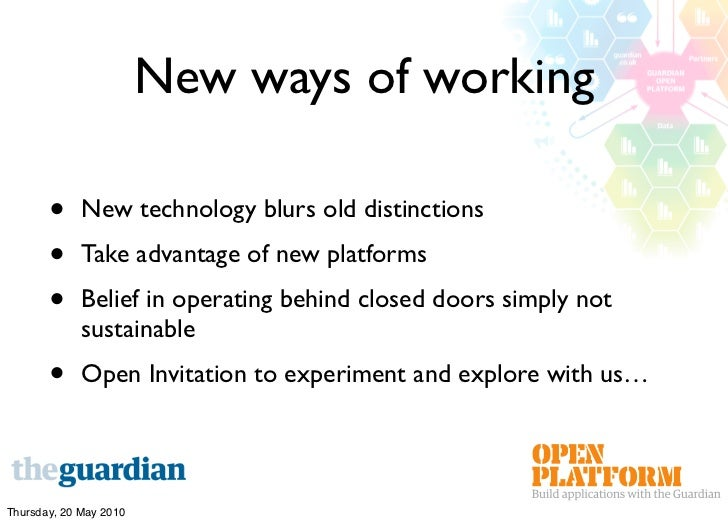 New ways of working         •     New technology blurs old distinctions        •     Take advantage of new platforms      ...