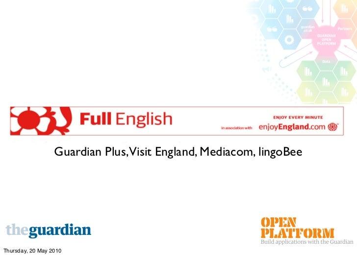 Guardian Plus,Visit England, Mediacom, lingoBee     Thursday, 20 May 2010