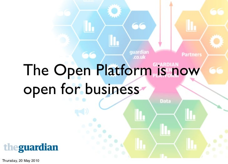 The Open Platform is now            open for business    Thursday, 20 May 2010