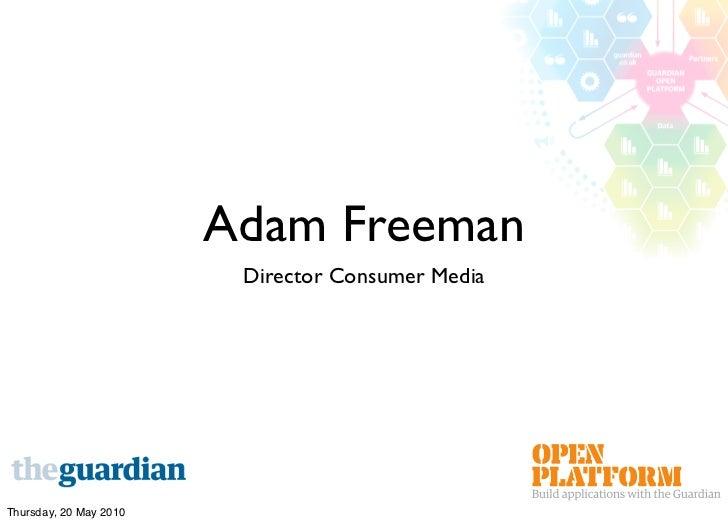 Adam Freeman                          Director Consumer Media     Thursday, 20 May 2010