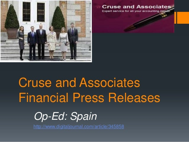 Cruse and AssociatesFinancial Press Releases  Op-Ed: Spain  http://www.digitaljournal.com/article/345858
