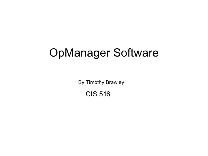 OpManager Software By Timothy Brawley CIS 516