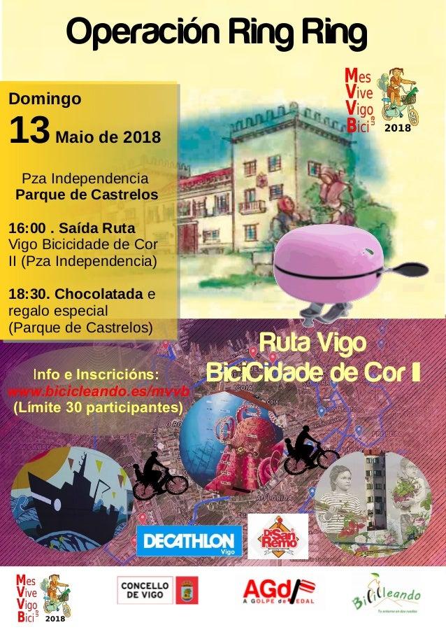 Operaci�n Ring Ring Domingo 13Maio de 2018 Pza Independencia Parque de Castrelos 16:00 . Sa�da Ruta Vigo Bicicidade de Cor...