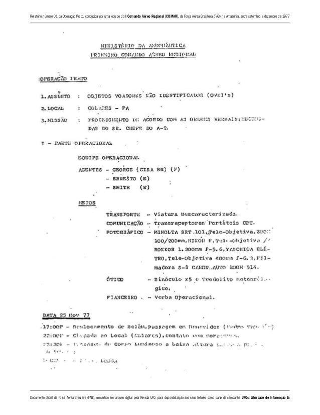 Relatório número 01 da Operação Prato, conduzida por uma equipe do I Comando Aéreo Regional (COMAR), da Força Aérea Brasil...