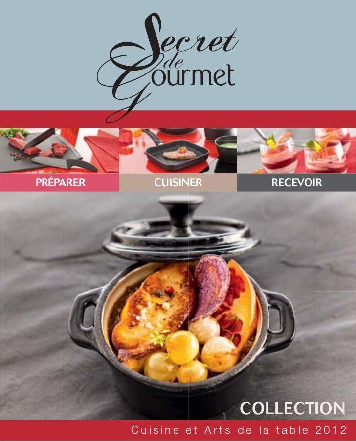 PRÉPARER      CUISINER         RECEVOIR                           COLLECTION           Cuisine et Arts de la table 2012