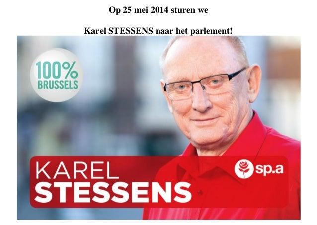 Op 25 mei 2014 sturen we Karel STESSENS naar het parlement!