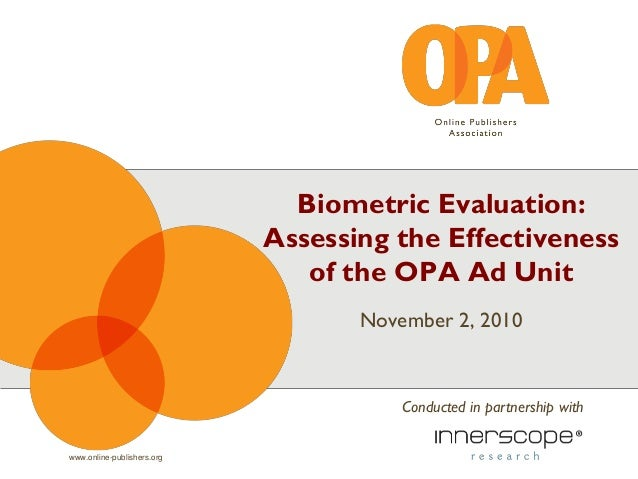 www.online-publishers.org Biometric Evaluation: Assessing the Effectiveness of the OPA Ad Unit November 2, 2010 Conducted ...
