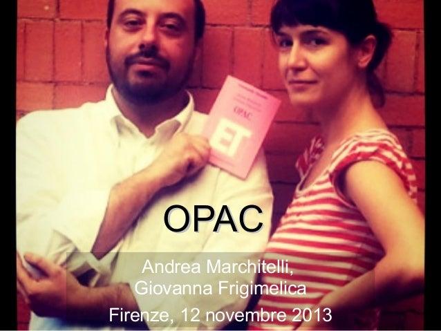 OPAC Andrea Marchitelli, Giovanna Frigimelica Firenze, 12 novembre 2013