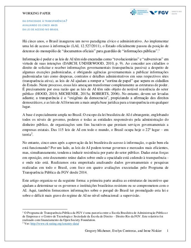 WORKING PAPER DA OPACIDADE À TRANSPARÊNCIA? AVALIANDO OS CINCO ANOS DA LEI DE ACESSO NO BRASIL Gregory Michener, Evelyn Co...